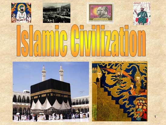 islamic civilazation Kids and students learn about science and technology during the early islamic  empire including mathematics, astronomy, medicine, engineering, education,.